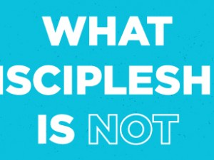 What Discipleship is NOT