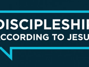 Discipleship According to Jesus: 3rd Mark of a Disciple