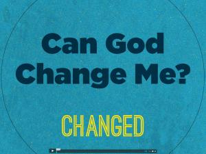 Can God Change Me?