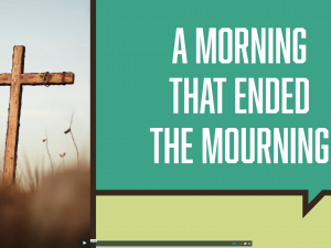The Morning That Stopped The Mourning