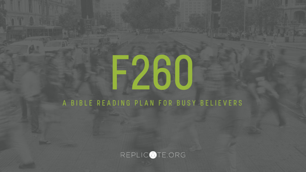 F260 Bible Reading Plan - Replicate Ministries