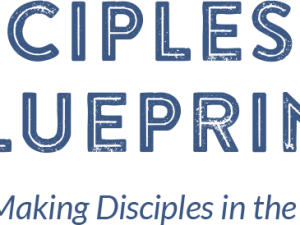 How the Discipleship Blueprint Helped Us Build a Disciple-Making Culture
