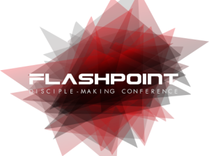 FlashPoint Disciple-Making Conference