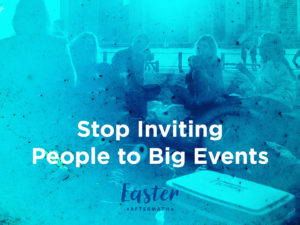 Easter Aftermath: Stop Inviting People to Big Events