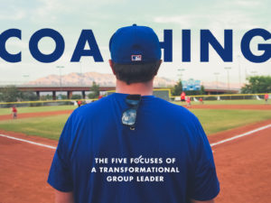 Five Focuses of a Transformational Group Leader Part 3: Coaching