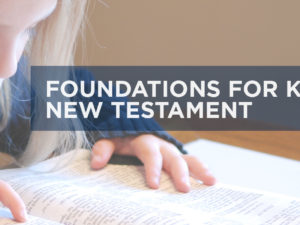 Foundations for Kids: New Testament