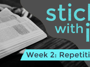 Stick With It! Repetition
